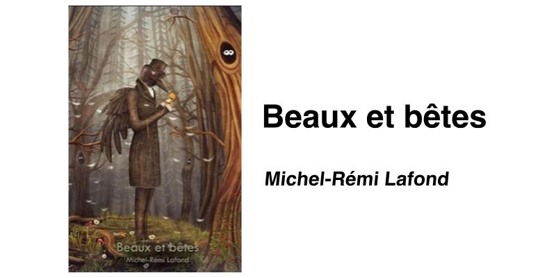 Beaux et bêtes, par Michel-Rémi Lafond